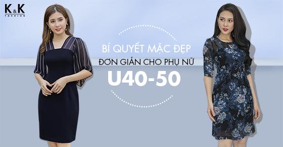 Bí quyết mặc đẹp đơn giản cho phụ nữ U40-50