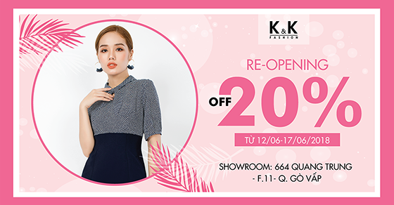 Reopening showroom 664 Quang Trung, p11, Gò Vấp | Thời trang công sở K&K Fashion