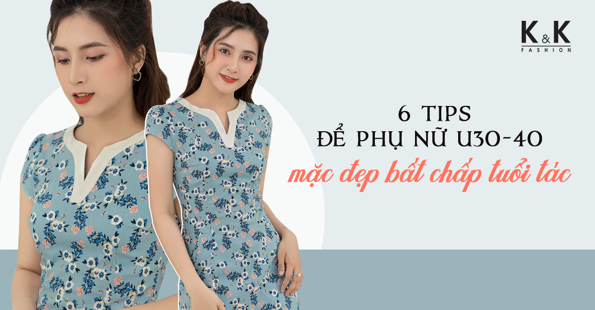 6 tips để phụ nữ U30-40 mặc đẹp bất chấp tuổi tác